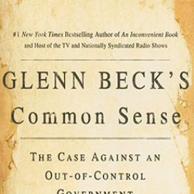 Common Sense: The Case Against an Out-of-Control Government, Inspired By Thomas Paine